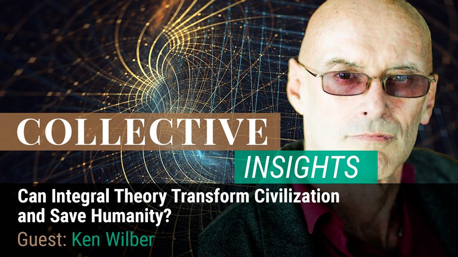 Can Integral Theory Transform Civilization and Save Humanity? with