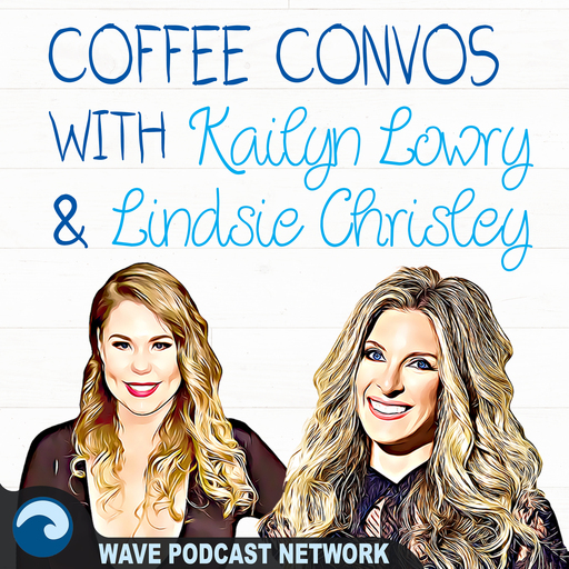 Coffee Convos With Kail Lowry  Lindsie Chrisley podcast