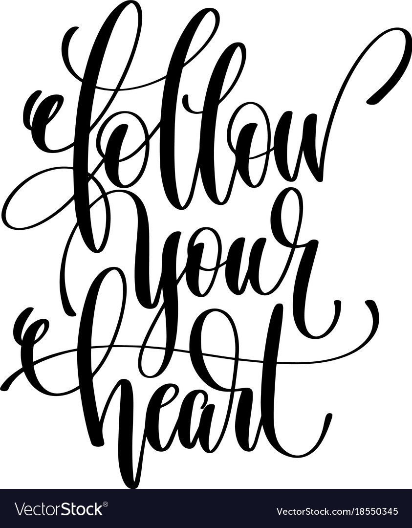 Follow Your Heart Follow Your Heart Hand Lettering Positive Quote