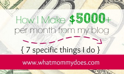 7 Ways I Make $5000 Extra Per Month Online - What Mommy Does