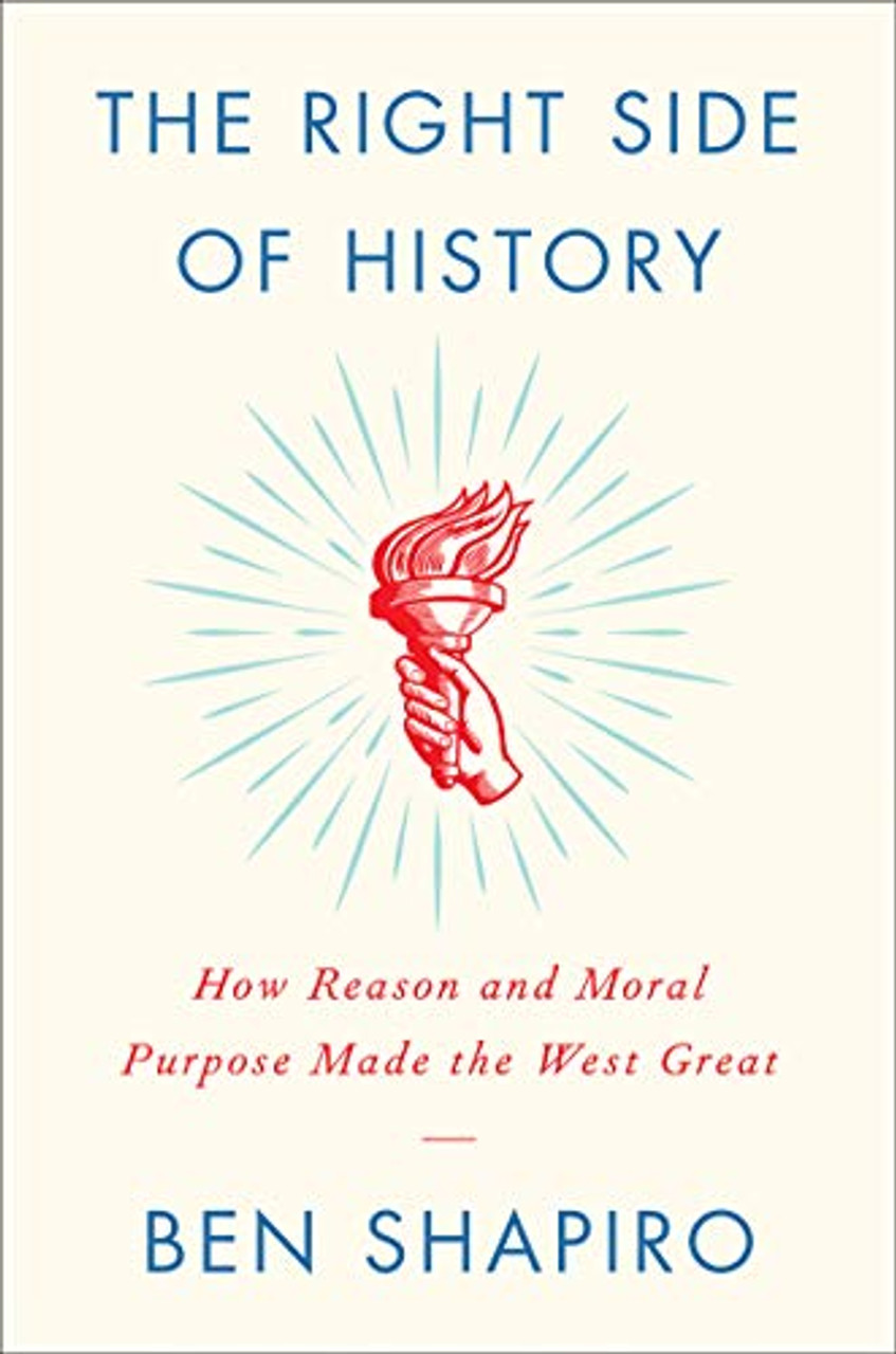O History S The Right Side Of History How Reason And Moral Purpose Made The West Great