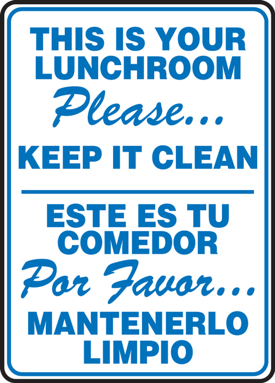 Keep It Clean Bilingual Safety Sign Lunchroom Please Keep It Clean 14 X 10