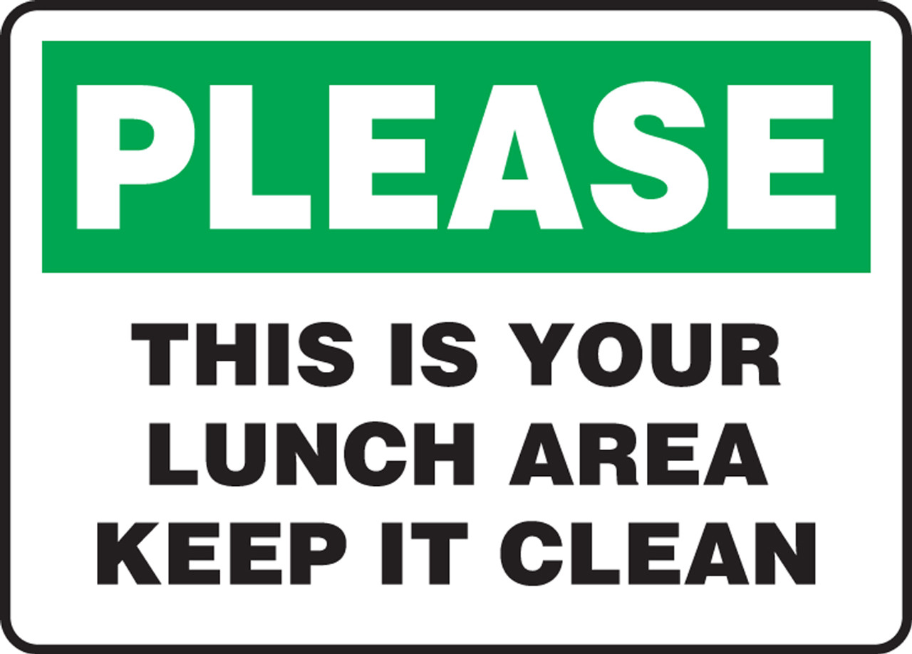Keep It Clean Please This Is Your Lunch Area Keep It Clean
