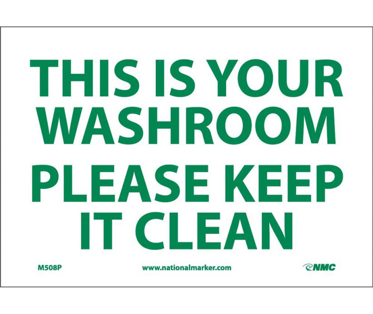 Keep It Clean This Is Your Washroom Please Keep It Clean 7x10 Sign