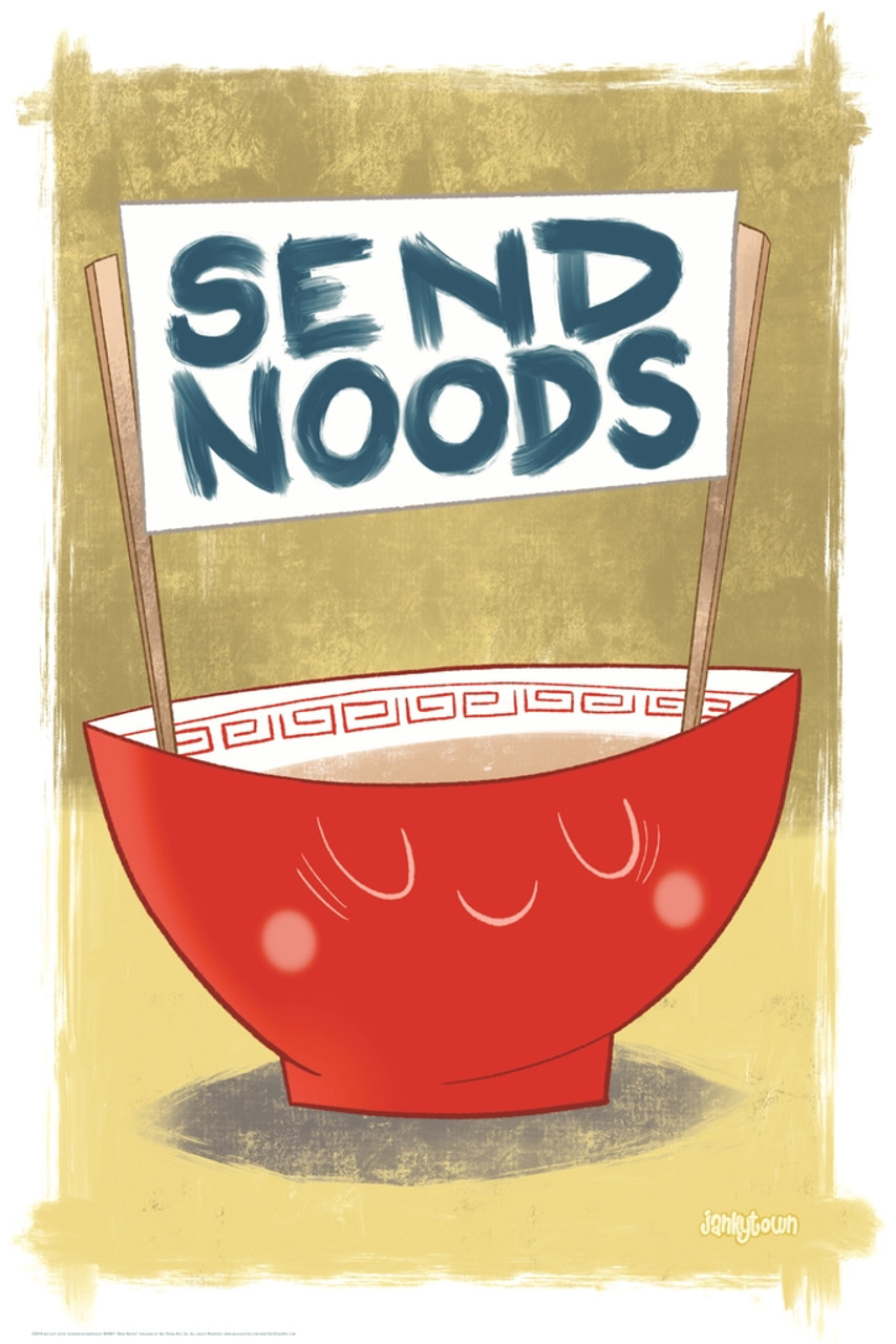 Send Noods By Bee Huff Bowl Of Ramen Noodles Funny Cool Wall Decor Art Print Poster 12x18 Poster Foundry
