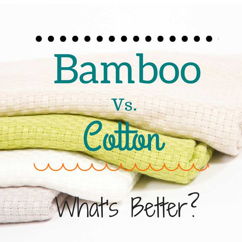 Bamboo Vs. Cotton  Whats better?