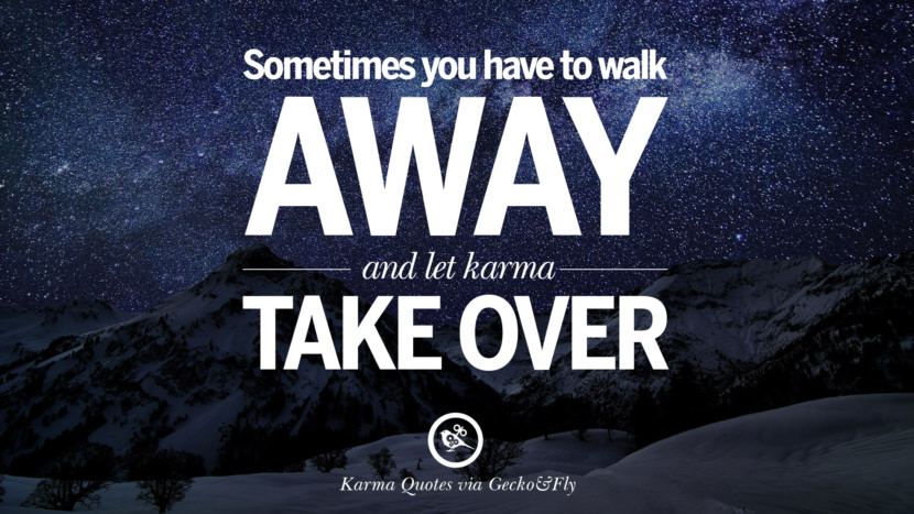 Create Your Own Quote Wallpaper Free 18 Good Karma Quotes On Relationship Revenge And Life