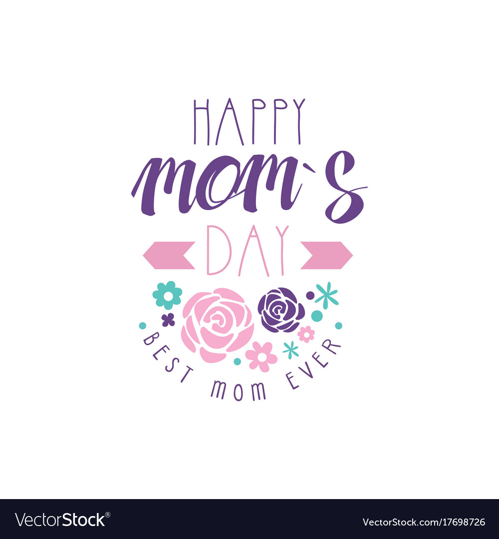 Moms Best Happy Moms Day Logo Template Best Mom Ever