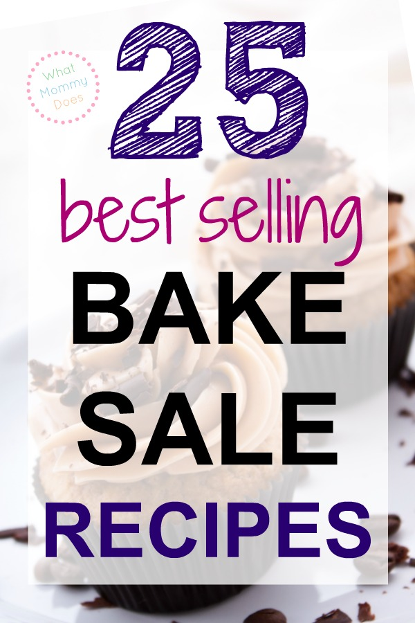 25 Bake Sale Treats that will Sell Out What Mommy Does