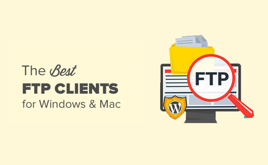 6 Best FTP Clients for Mac and Windows Users (2017)