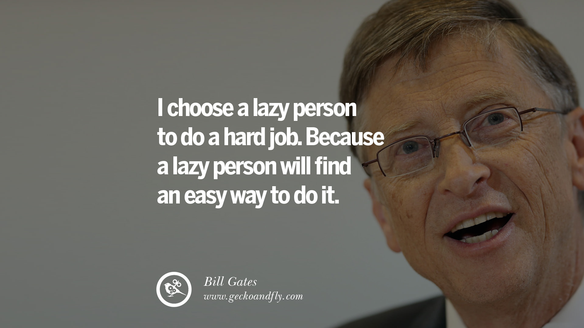 High Quality Resolution Wallpapers Inspirational Reading Quotes Bill Gates Quotes I Choose A Lazy Person To Do A Hard Job