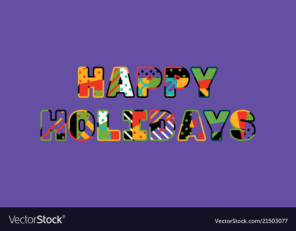 Happy holidays concept word art Royalty Free Vector Image