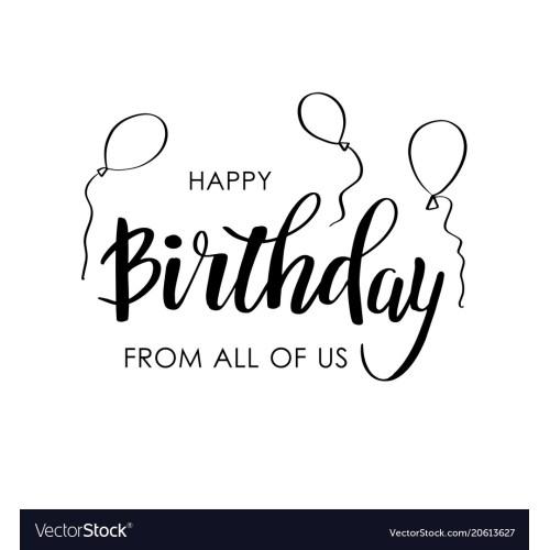 Medium Crop Of Happy Birthday From All Of Us