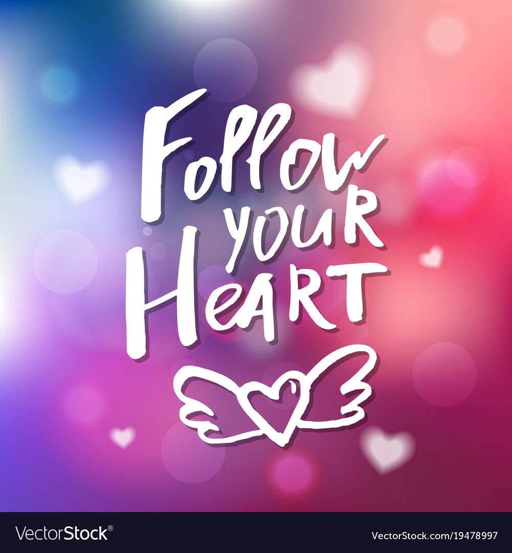 Follow Your Heart Follow Your Heart Calligraphy For Invitation
