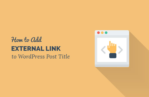 How to Link to External Links from the Post Title in WordPress - title picture