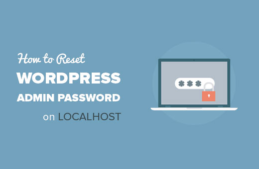 How to reset WordPress admin password on localhost