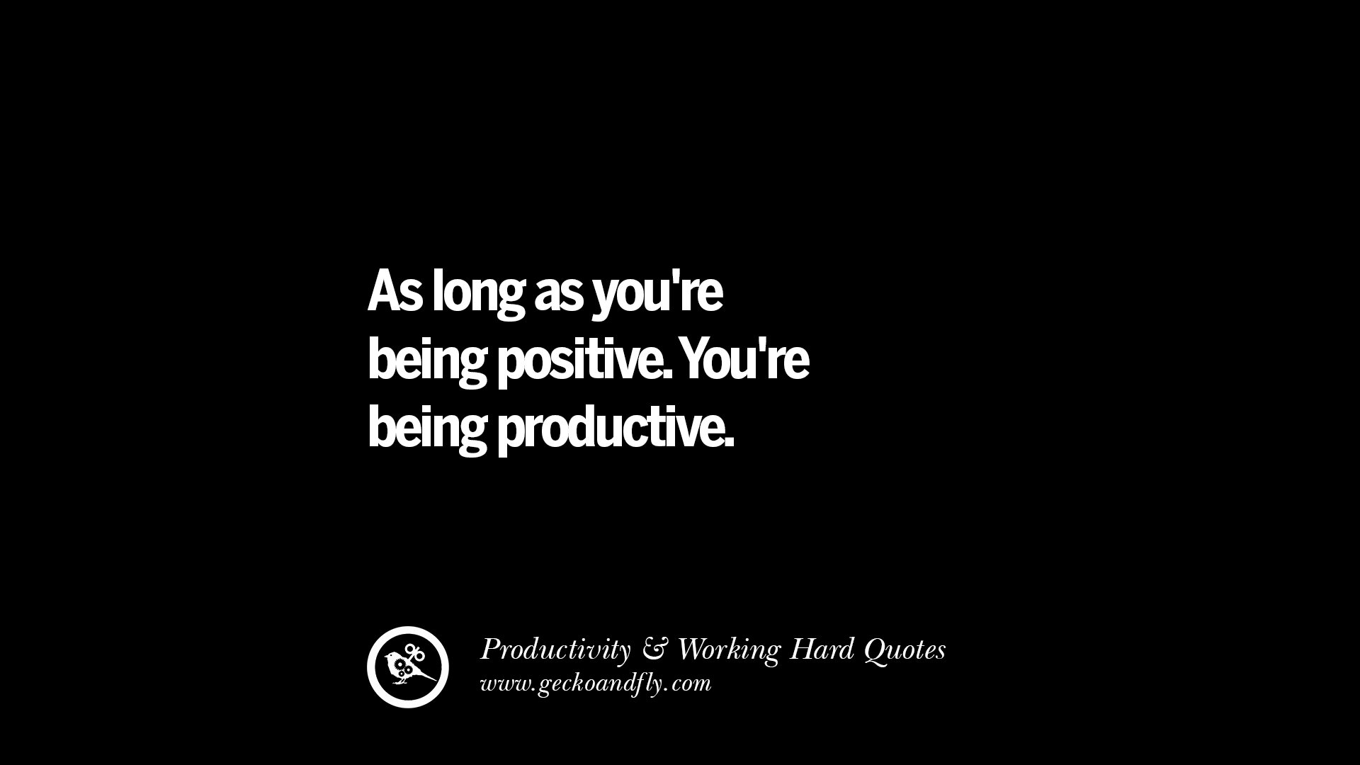Wallpaper With Quotes Attitude 30 Uplifting Quotes On Increasing Productivity And Working