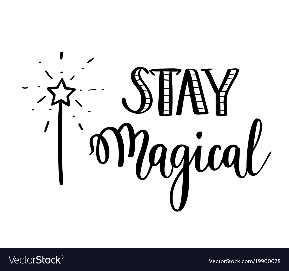 Graphic Designer Quote Wallpaper Stay Magical Calligraphy Motivational Quote Vector Image