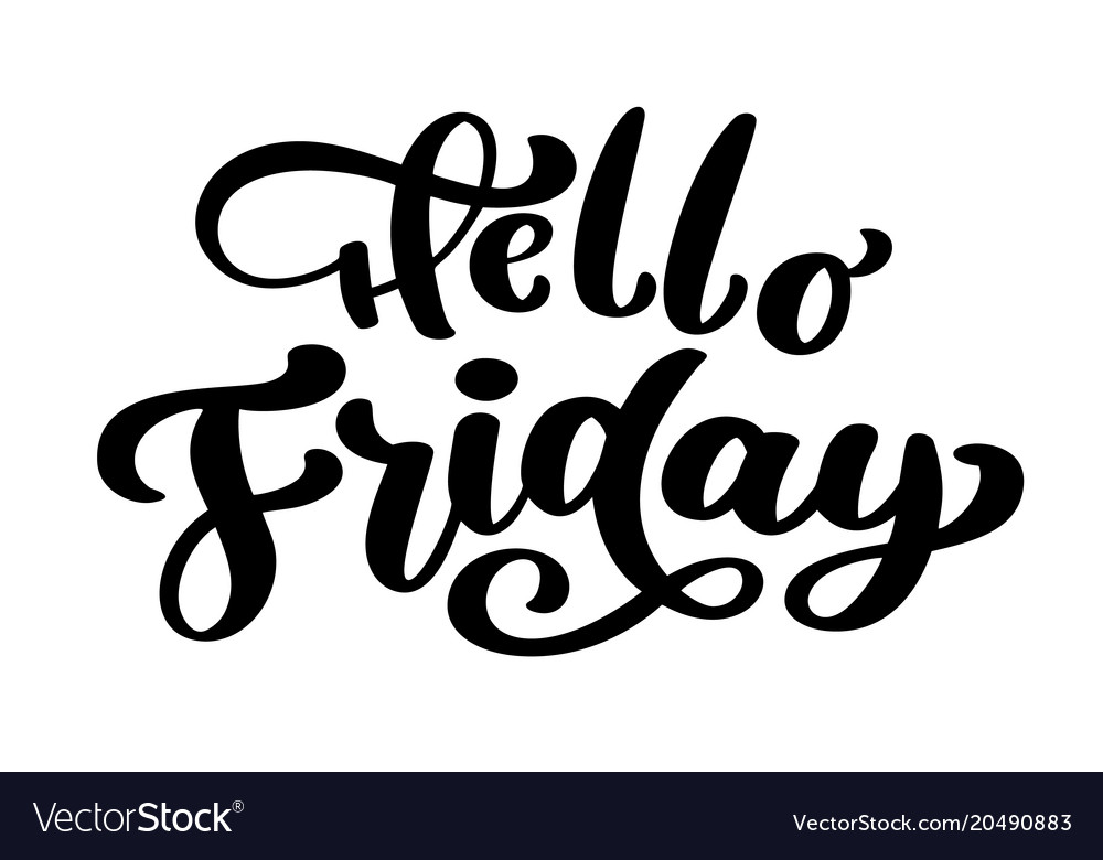 Hello friday hand lettering quote fashion Vector Image