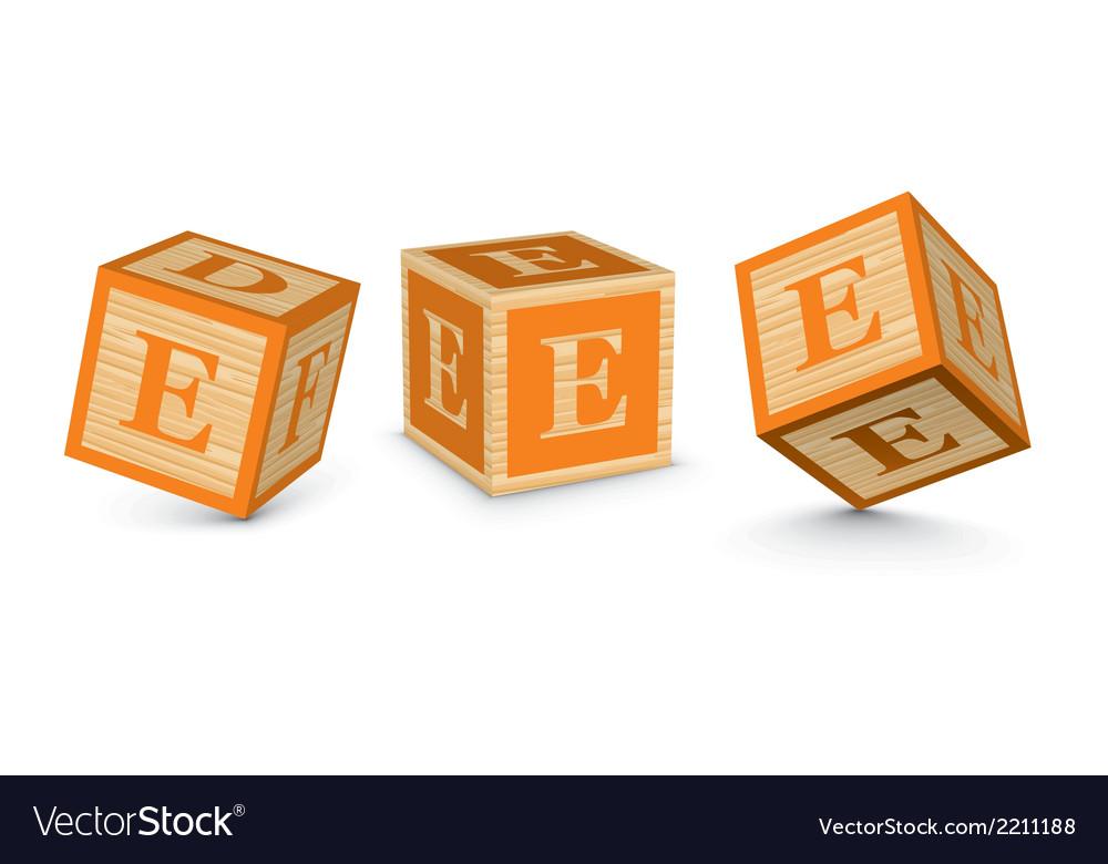Letter E wooden alphabet blocks Royalty Free Vector Image