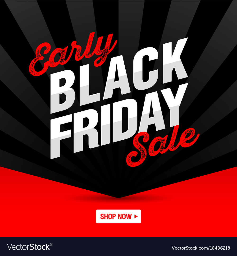 Sale Black Friday Early Black Friday Sale Banner Shop Now Vector Image On Vectorstock