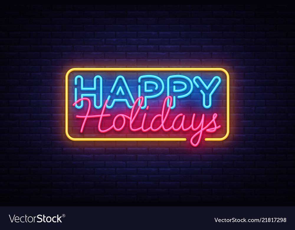 Happy holidays neon text happy holidays Royalty Free Vector