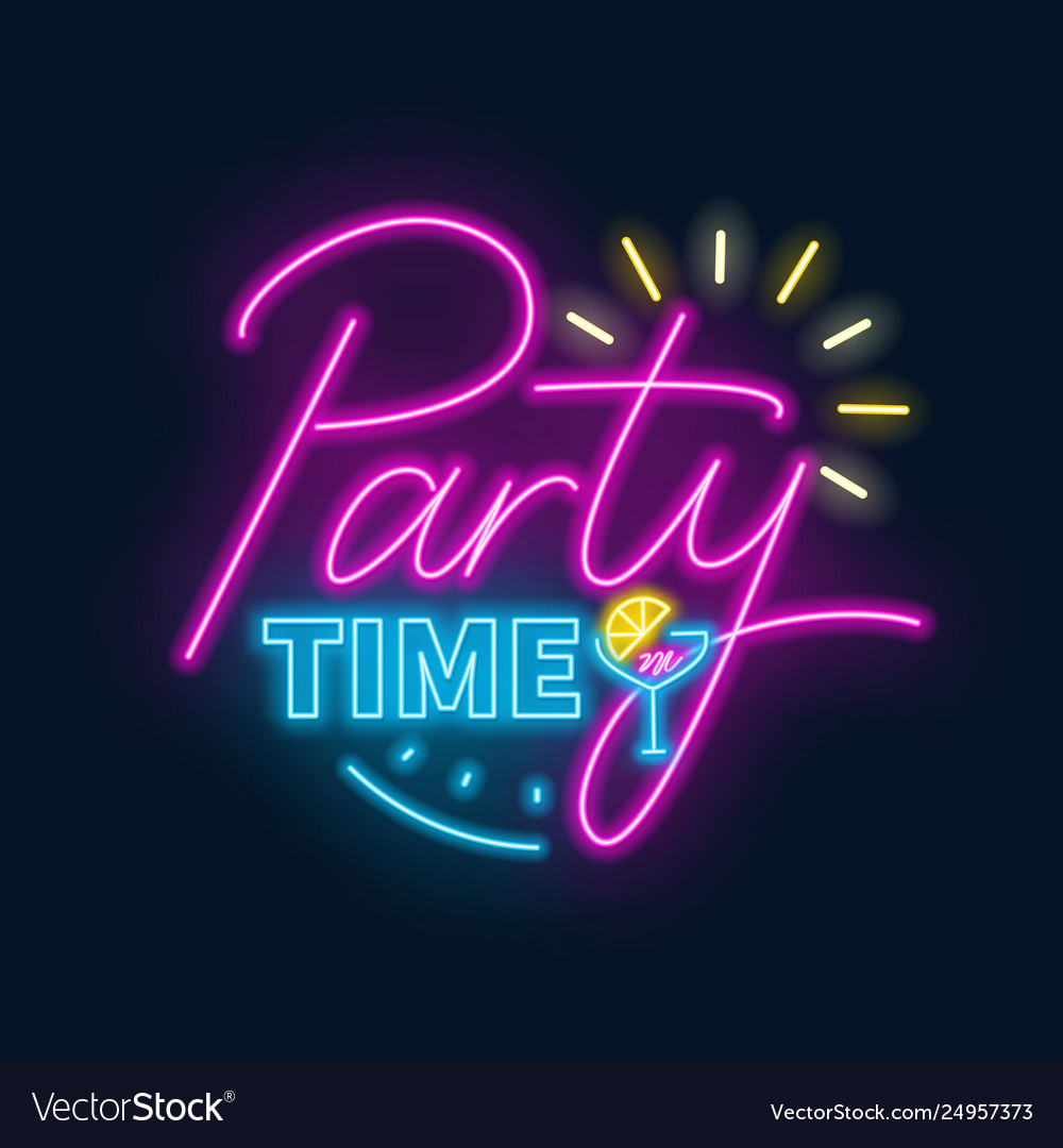 Party Time Party Time Neon Lettering In Retro Style