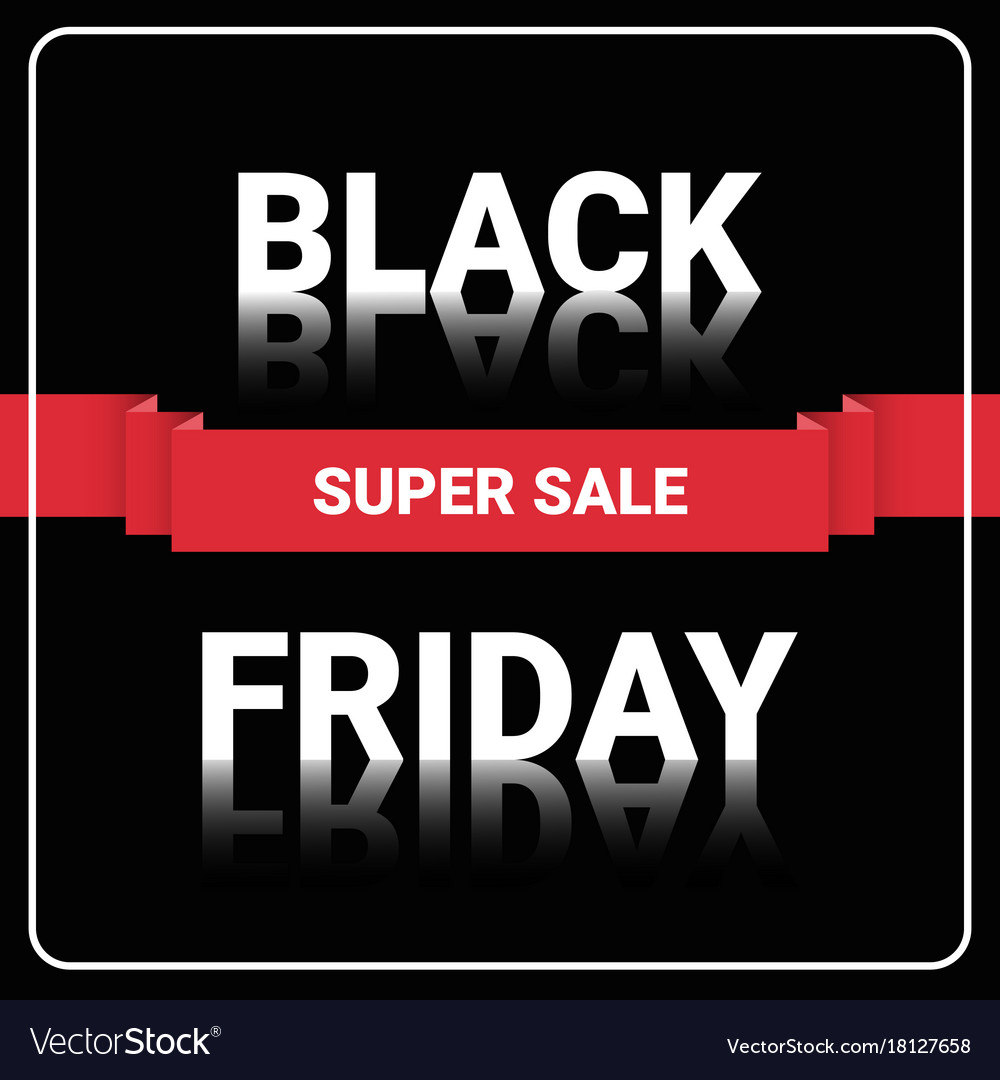 Sale Black Friday Black Friday Super Sale Flyer Shopping Message Vector Image On Vectorstock