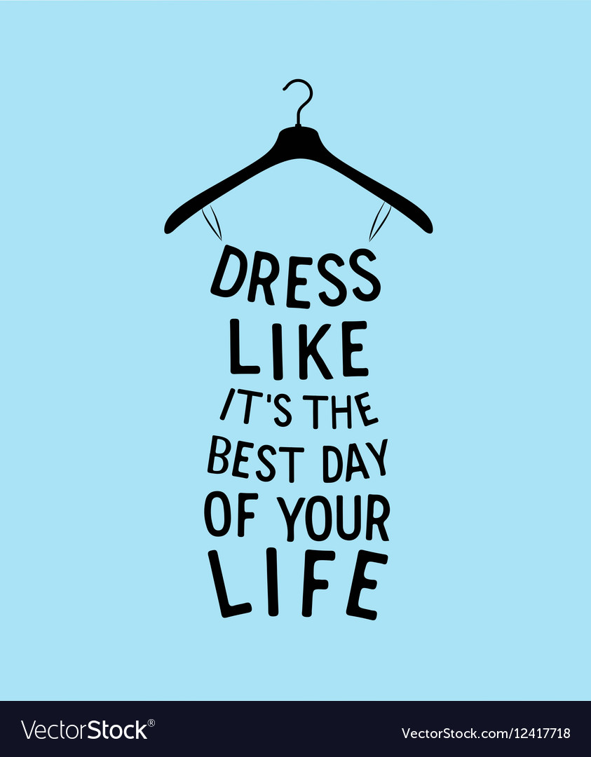 Clothes Quotes Woman Fashion Dress From Quote Vector Image