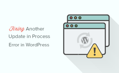 How to Fix 'Another Update in Process' Error in WordPress