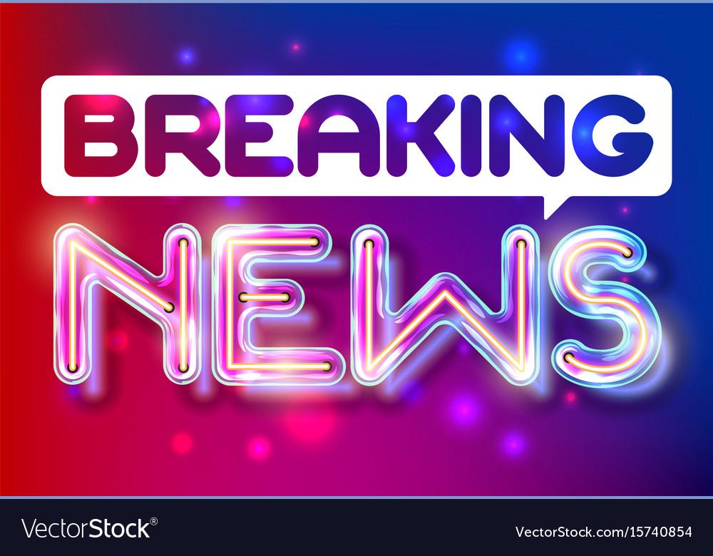 Breaking news - retro neon lettering Royalty Free Vector