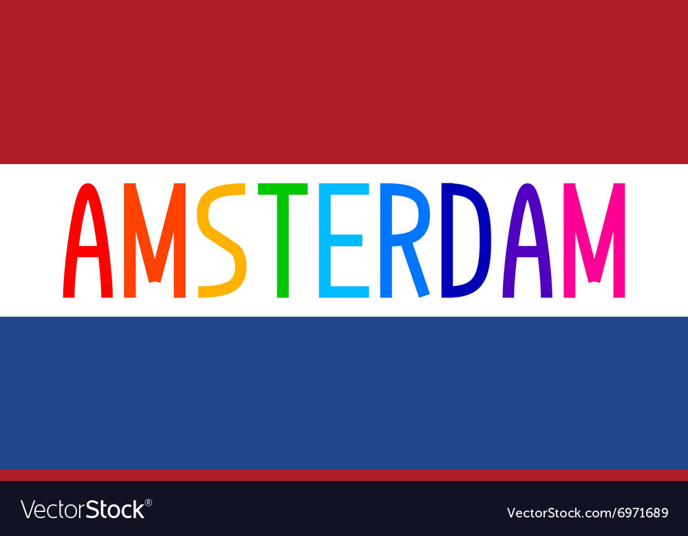 Flag of Netherlands and colorful word Amsterdam Vector Image - word flag
