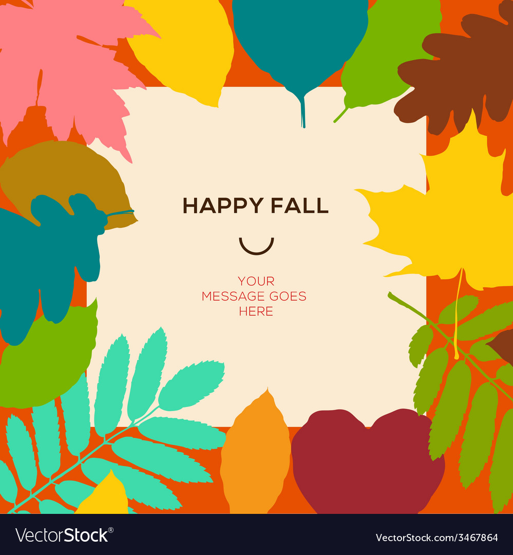 Terrific Happy Fall Template Autumn Leaves Vector 3467864 Happy Fall Weekend Images Happy Thanksgiving Fall Images photos Happy Fall Images