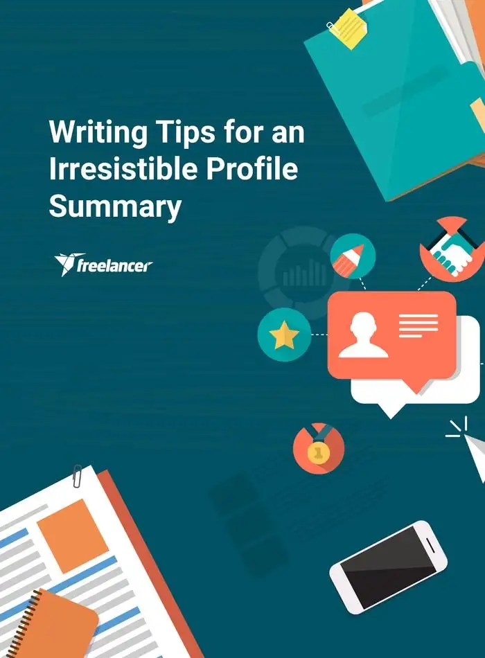 Writing Tips for an Irresistible Profile Summary Freelancer Blog