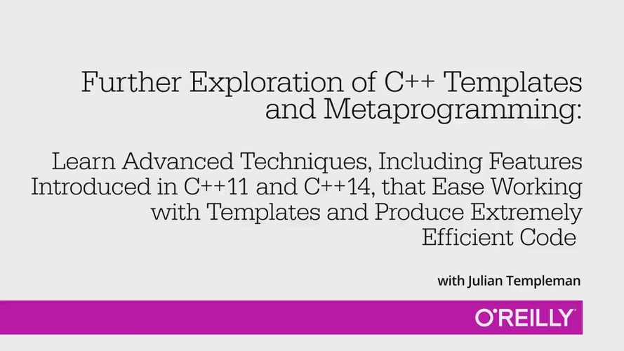 Further Exploration of C++ Templates and Metaprogramming - O\u0027Reilly