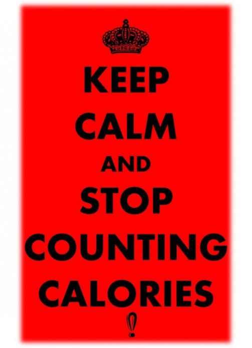 Keep calm and stop counting calories