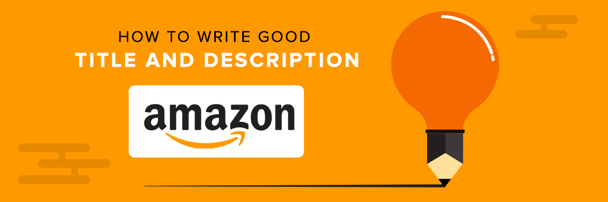 How to write Good Title and Description for Amazon? - CedCommerce - how to write a title