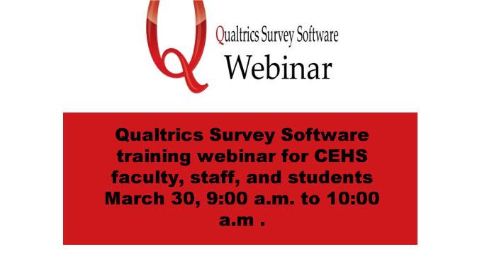 Qualtrics Survey Software training webinar for CEHS faculty, staff