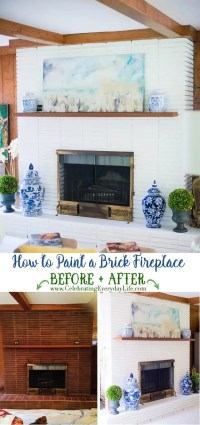 How to Paint A Brick Fireplace - Celebrating everyday life ...