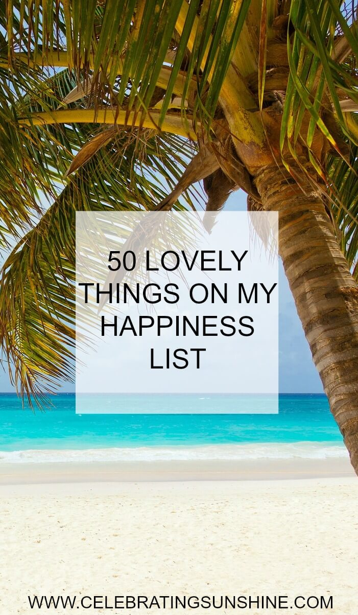 Keeping a happiness list makes me realize, once again, how lucky I am to be where I am today and reminds me to be grateful for all the blessings in my life.