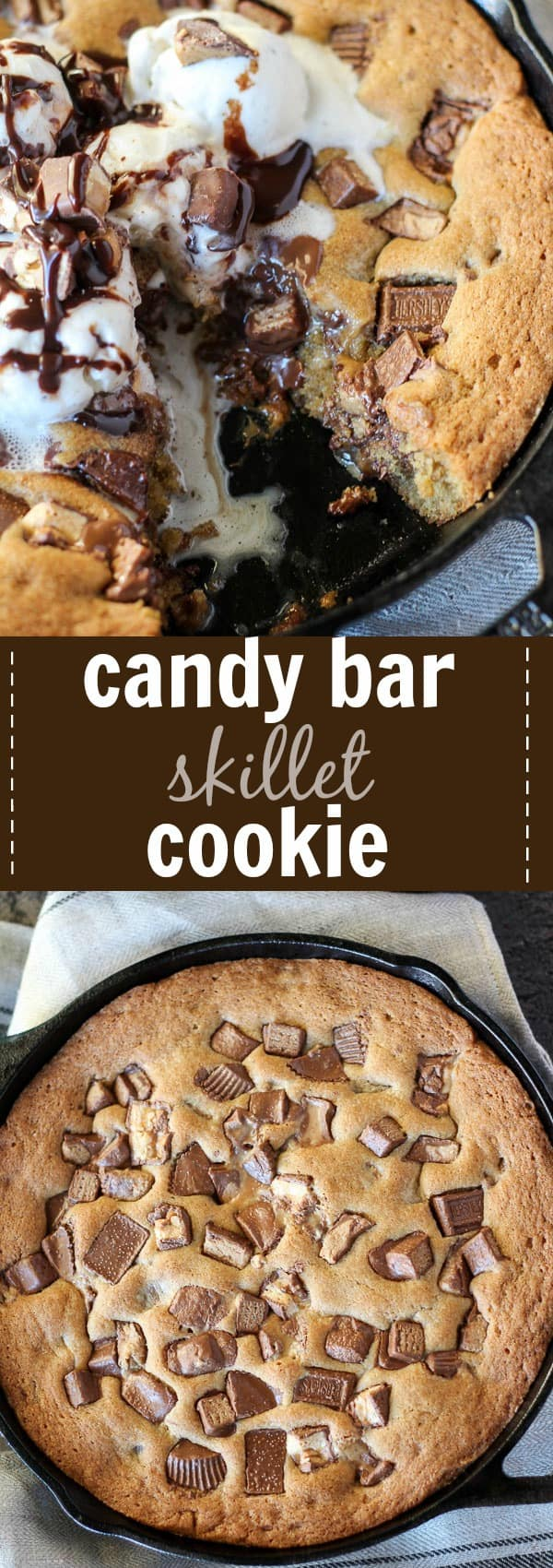 Candy Bar Skillet Cookie - A soft and gooey deep dish cookie baked in a skillet and loaded with your favorite candy bars! Serve warm with ice cream and hot fudge sauce.