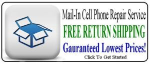 Nation Wide Mail In Cell phone REpair service Guaranteed Lowest Prices