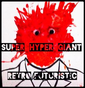 Super Hyper Giant Retro Futuristic