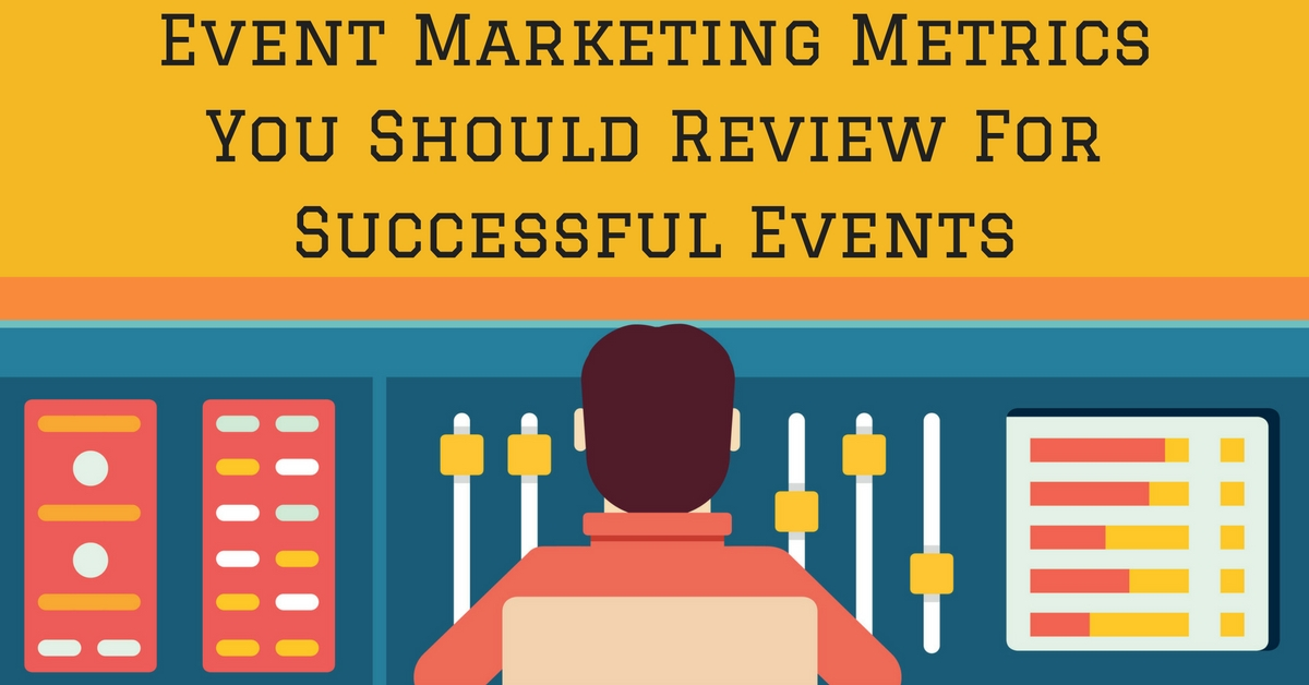 Event Marketing Metrics You Should Review For Successful Events