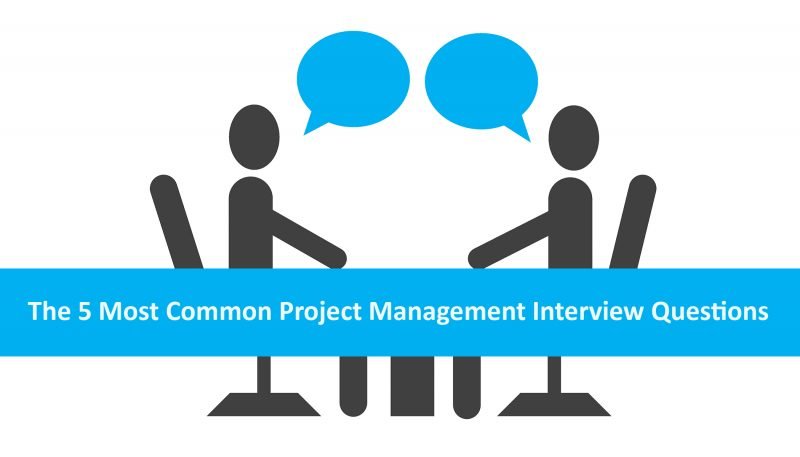 The-5-Most-Common-Project-Management-Interview-Questions-800x457jpg
