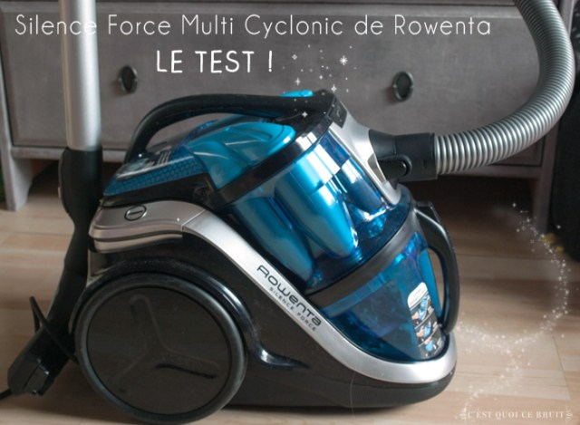 mon nouvel aspirateur silence force multi cyclonic de rowenta test. Black Bedroom Furniture Sets. Home Design Ideas