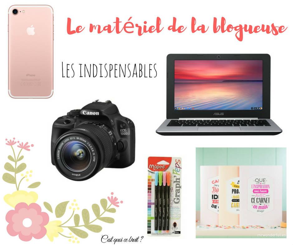 Le matériel de la blogueuse, les indispensables