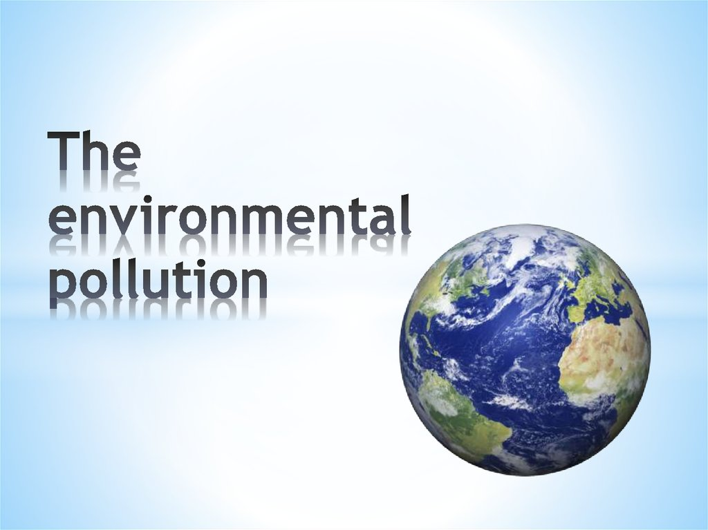 The environmental pollution - online presentation