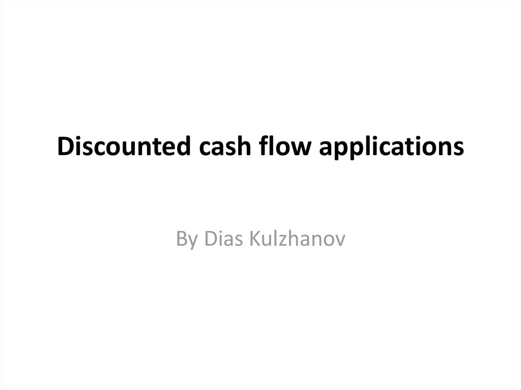 Discounted cash flow applications - online presentation