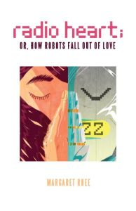 Rhee_Radio_Heart_or_How_Robots_Fall_Out_of_Love_2015